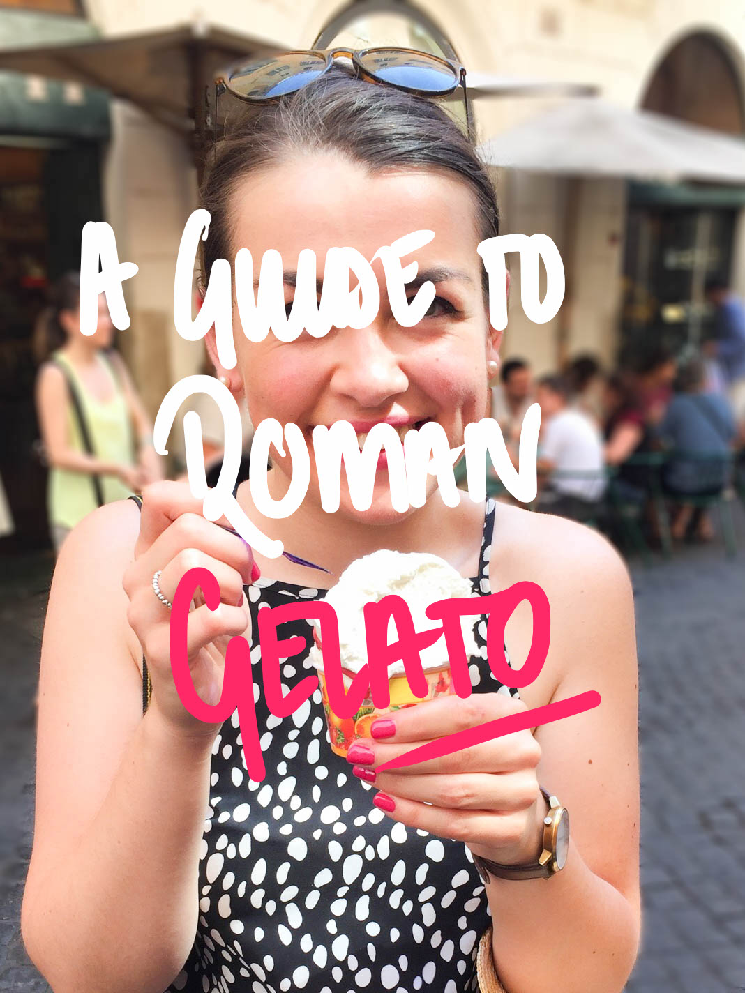 Where to find the best gelato in Rome, up now on carryoncaroline.com